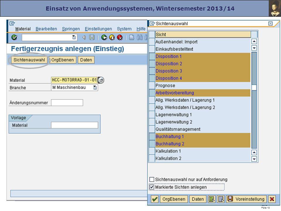 Einsatz von Anwendungssystemen, Wintersemester 2013/14 Prof. Dr. Herrad Schmidt WS 13/14 Kapitel 4 Folie 13