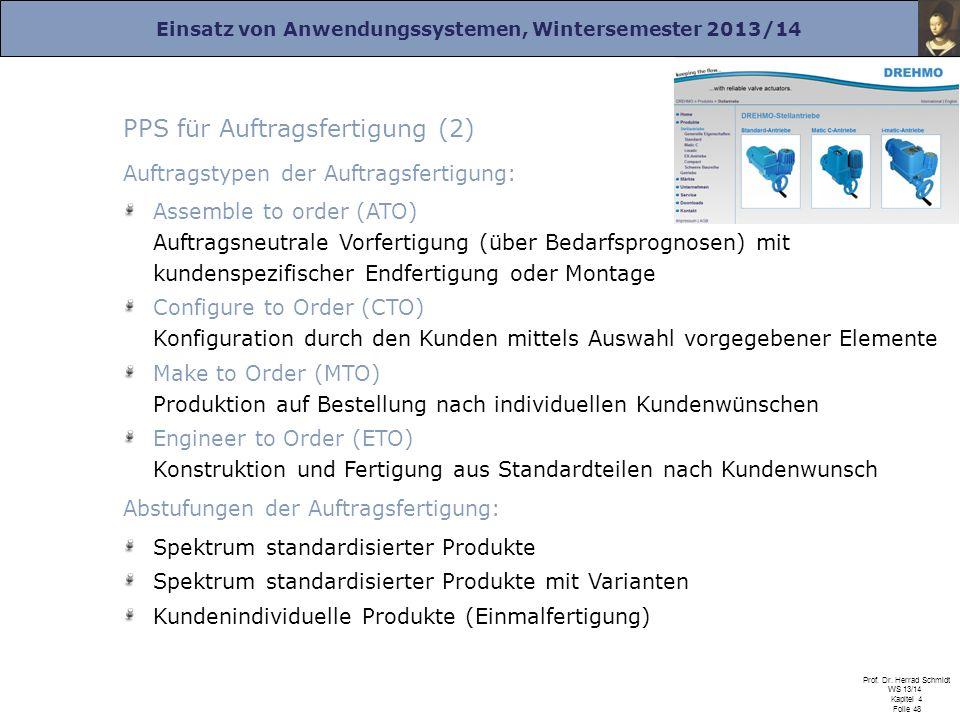 Einsatz von Anwendungssystemen, Wintersemester 2013/14 Prof. Dr. Herrad Schmidt WS 13/14 Kapitel 4 Folie 48 PPS für Auftragsfertigung (2) Auftragstype