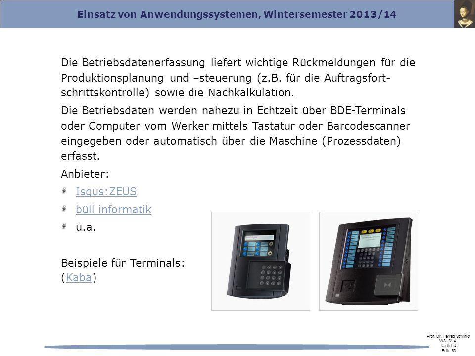 Einsatz von Anwendungssystemen, Wintersemester 2013/14 Prof. Dr. Herrad Schmidt WS 13/14 Kapitel 4 Folie 63 Die Betriebsdatenerfassung liefert wichtig