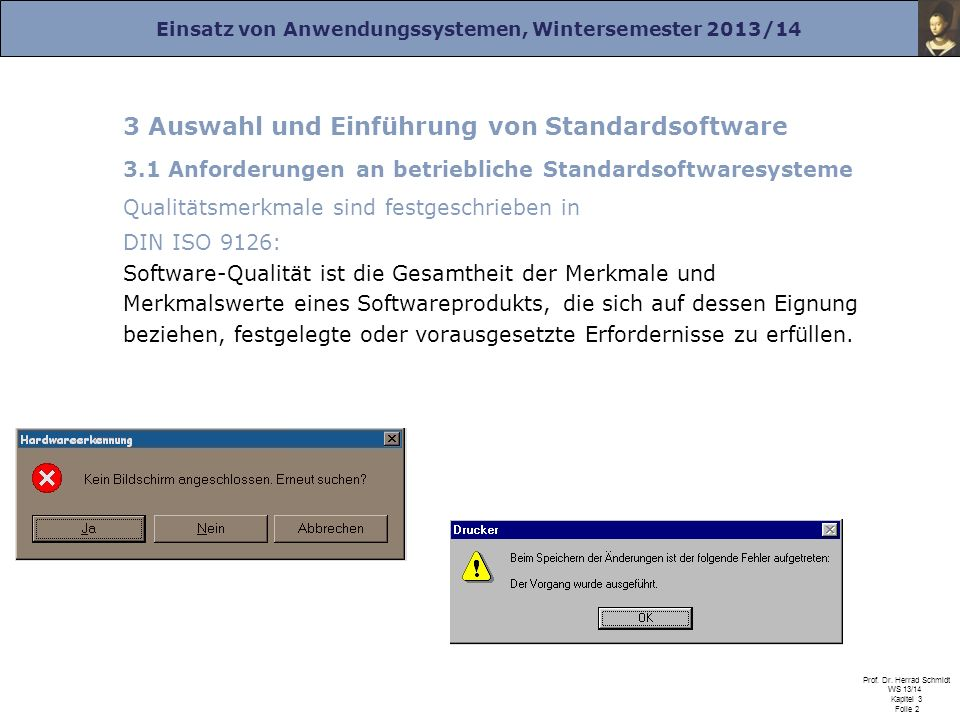 Einsatz von Anwendungssystemen, Wintersemester 2013/14 Prof. Dr. Herrad Schmidt WS 13/14 Kapitel 3 Folie 2 3 Auswahl und Einführung von Standardsoftwa