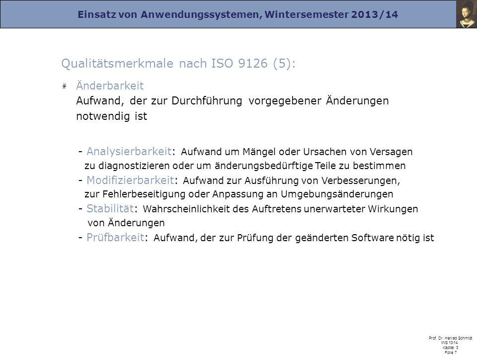 Einsatz von Anwendungssystemen, Wintersemester 2013/14 Prof. Dr. Herrad Schmidt WS 13/14 Kapitel 3 Folie 7 Qualitätsmerkmale nach ISO 9126 (5): Änderb