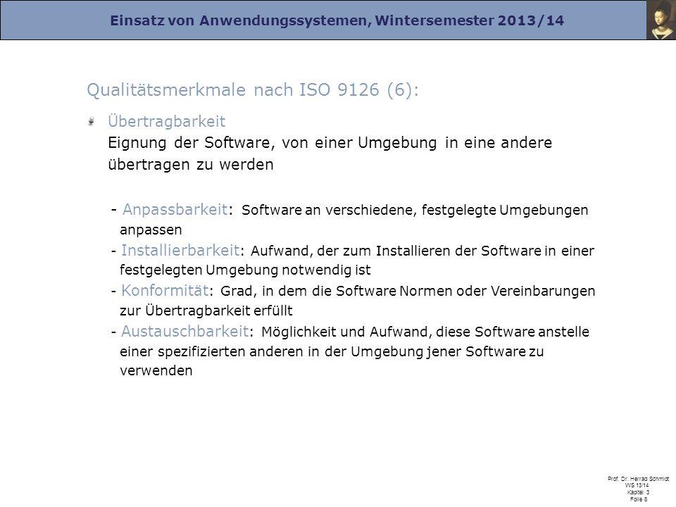 Einsatz von Anwendungssystemen, Wintersemester 2013/14 Prof. Dr. Herrad Schmidt WS 13/14 Kapitel 3 Folie 8 Qualitätsmerkmale nach ISO 9126 (6): Übertr