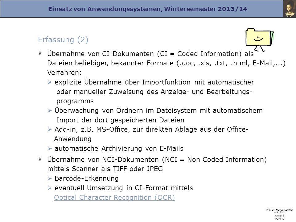 Einsatz von Anwendungssystemen, Wintersemester 2013/14 Prof. Dr. Herrad Schmidt WS 13/14 Kapitel 6 Folie 10 Erfassung (2) Übernahme von CI-Dokumenten