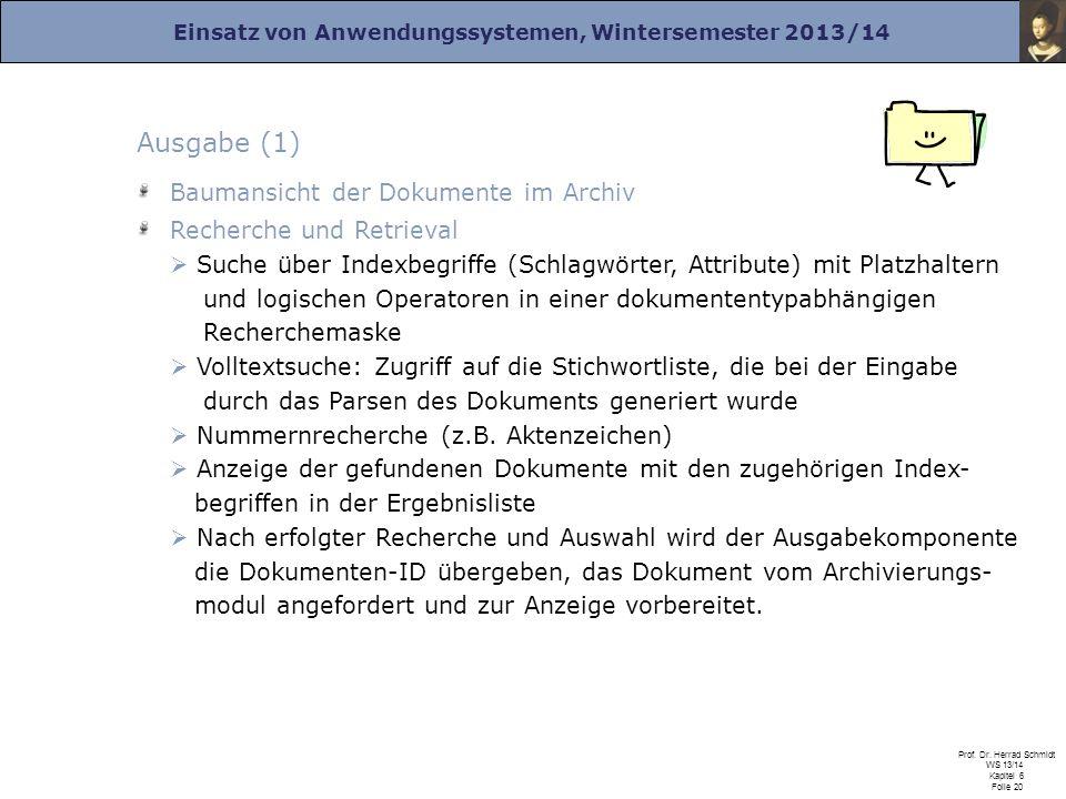 Einsatz von Anwendungssystemen, Wintersemester 2013/14 Prof. Dr. Herrad Schmidt WS 13/14 Kapitel 6 Folie 20 Ausgabe (1) Baumansicht der Dokumente im A
