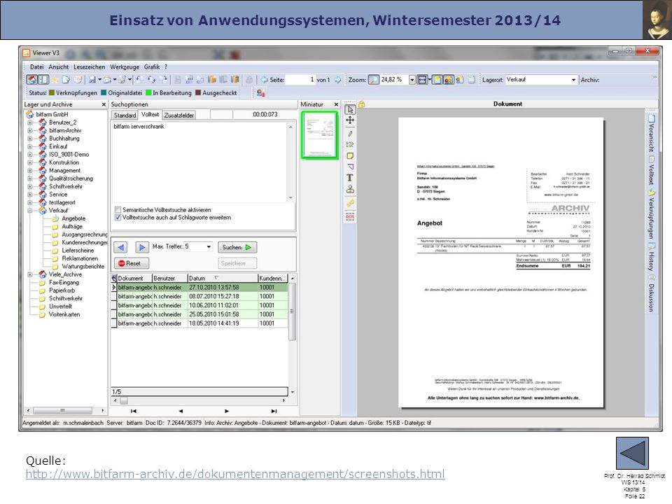Einsatz von Anwendungssystemen, Wintersemester 2013/14 Prof. Dr. Herrad Schmidt WS 13/14 Kapitel 6 Folie 22 Quelle: http://www.bitfarm-archiv.de/dokum