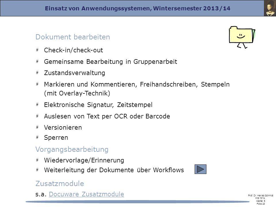 Einsatz von Anwendungssystemen, Wintersemester 2013/14 Prof. Dr. Herrad Schmidt WS 13/14 Kapitel 6 Folie 23 Dokument bearbeiten Check-in/check-out Gem
