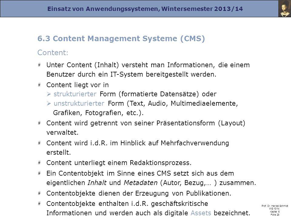 Einsatz von Anwendungssystemen, Wintersemester 2013/14 Prof. Dr. Herrad Schmidt WS 13/14 Kapitel 6 Folie 28 6.3 Content Management Systeme (CMS) Conte