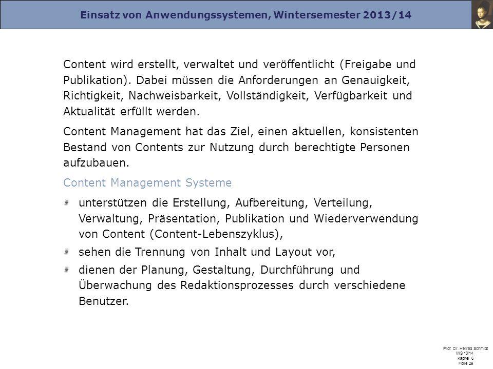 Einsatz von Anwendungssystemen, Wintersemester 2013/14 Prof. Dr. Herrad Schmidt WS 13/14 Kapitel 6 Folie 29 Content wird erstellt, verwaltet und veröf
