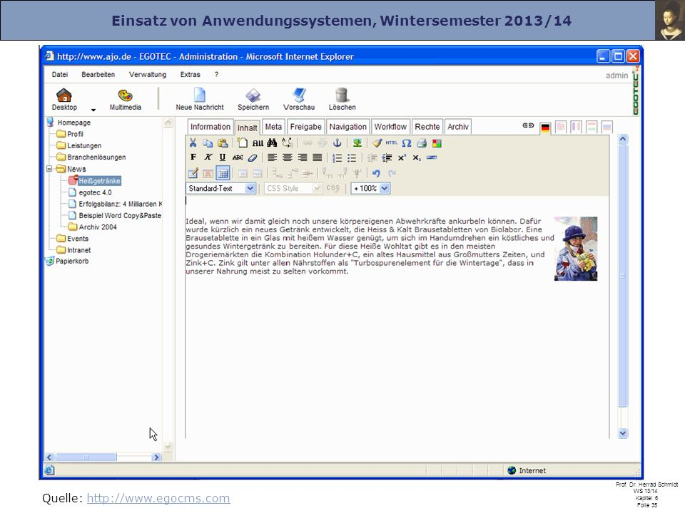 Einsatz von Anwendungssystemen, Wintersemester 2013/14 Prof. Dr. Herrad Schmidt WS 13/14 Kapitel 6 Folie 35 Quelle: http://www.egocms.comhttp://www.eg