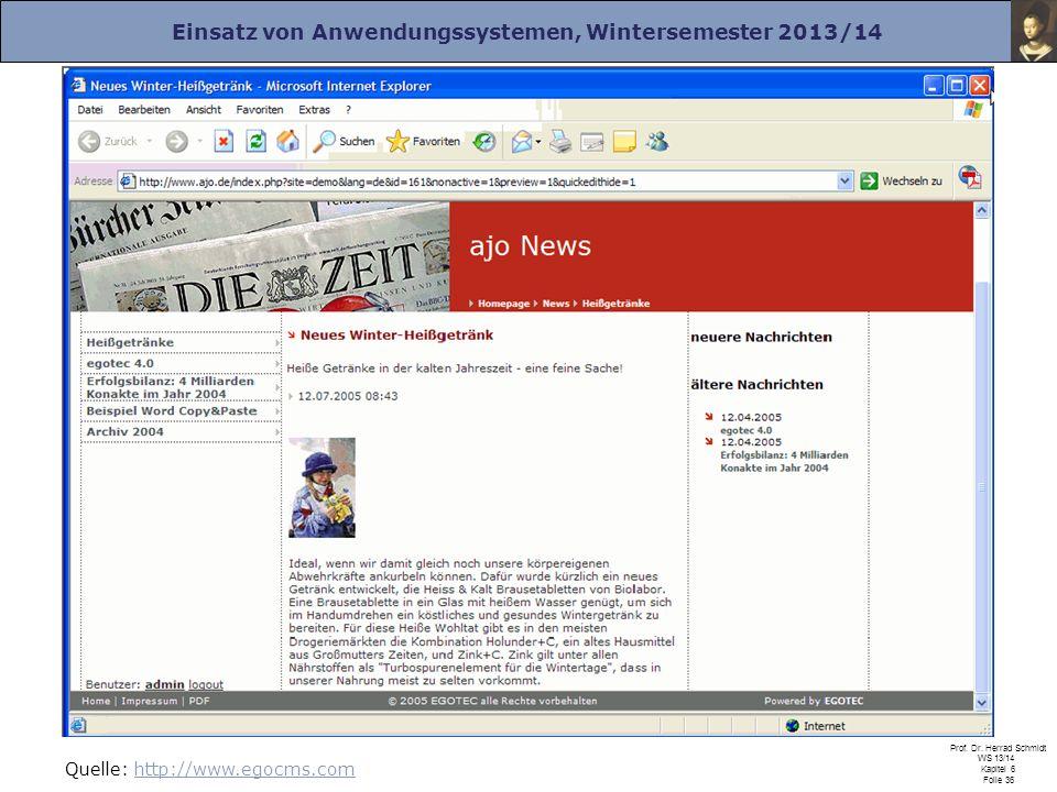 Einsatz von Anwendungssystemen, Wintersemester 2013/14 Prof. Dr. Herrad Schmidt WS 13/14 Kapitel 6 Folie 36 Quelle: http://www.egocms.comhttp://www.eg