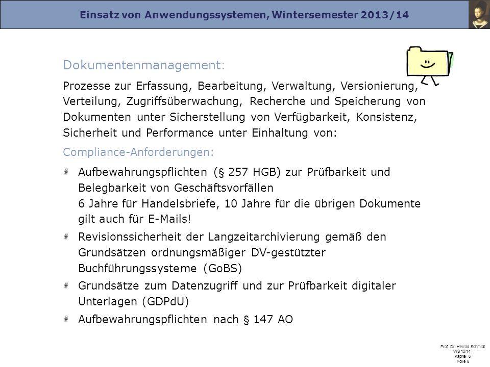 Einsatz von Anwendungssystemen, Wintersemester 2013/14 Prof. Dr. Herrad Schmidt WS 13/14 Kapitel 6 Folie 6 Dokumentenmanagement: Prozesse zur Erfassun