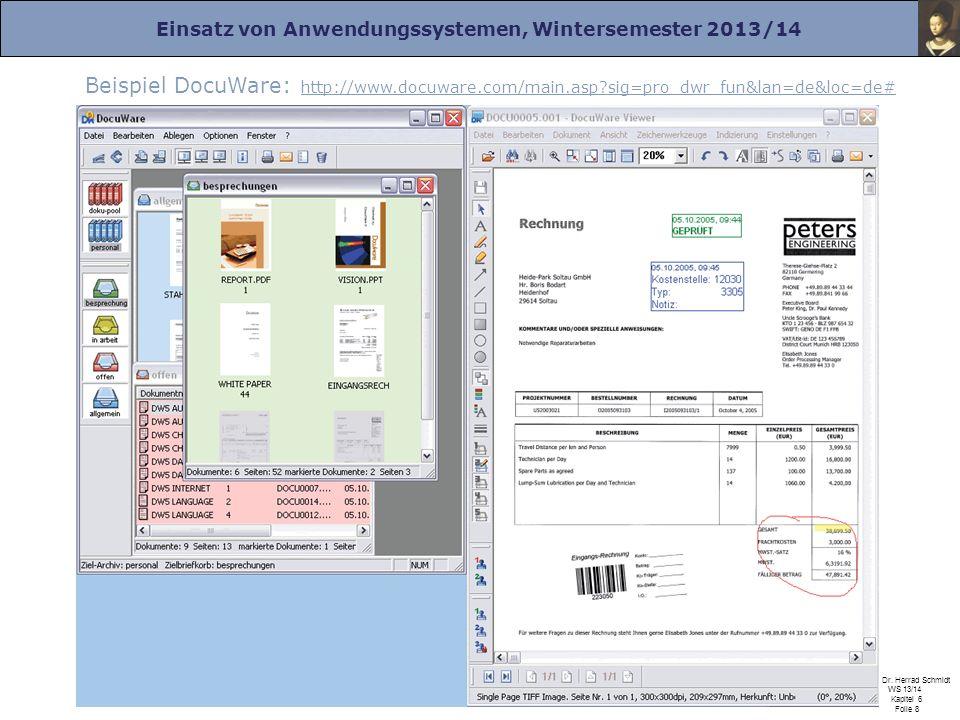 Einsatz von Anwendungssystemen, Wintersemester 2013/14 Prof. Dr. Herrad Schmidt WS 13/14 Kapitel 6 Folie 8 Beispiel DocuWare: http://www.docuware.com/