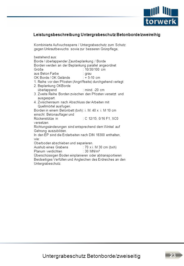 Leistungsbeschreibung Untergrabeschutz Betonborde/zweireihig 23 Untergrabeschutz Betonborde/zweiseitig Kombinierte Aufwuchssperre / Untergrabeschutz z