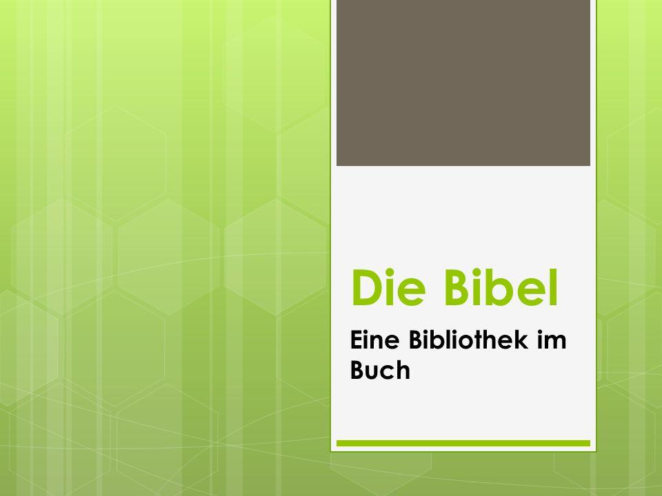 Bibel - Info Die Bibel ist eigentlich nicht ein Buch, sondern eine Sammlung von 66 verschiedenen Büchern (39 A.T.