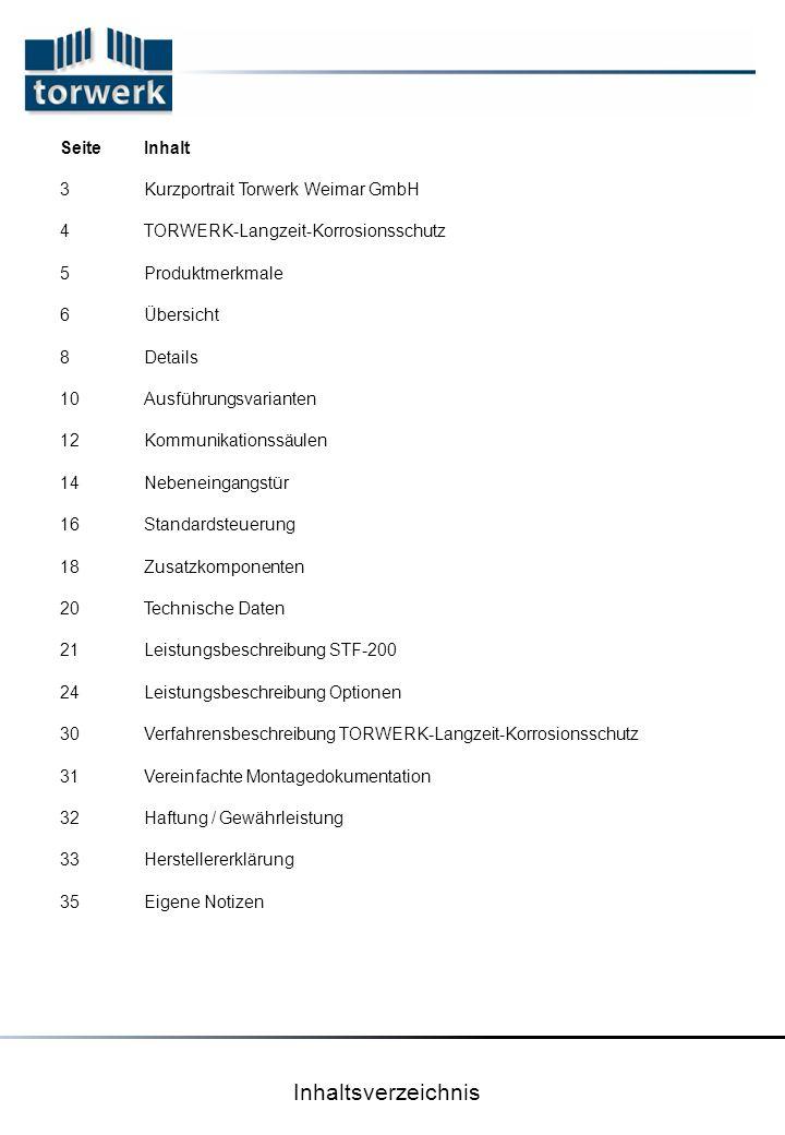 Inhaltsverzeichnis Seite 3 4 5 6 8 10 12 14 16 18 20 21 24 30 31 32 33 35 Inhalt Kurzportrait Torwerk Weimar GmbH TORWERK-Langzeit-Korrosionsschutz Pr
