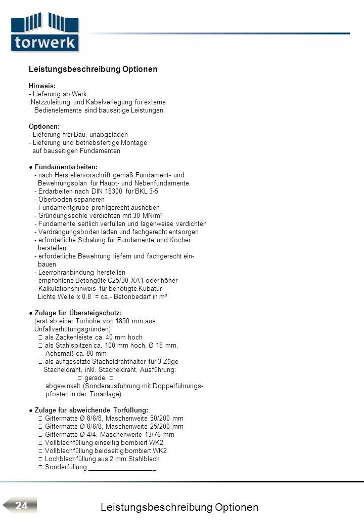 Leistungsbeschreibung Optionen 24 Leistungsbeschreibung Optionen Hinweis: - Lieferung ab Werk Netzzuleitung und Kabelverlegung für externe Bedieneleme