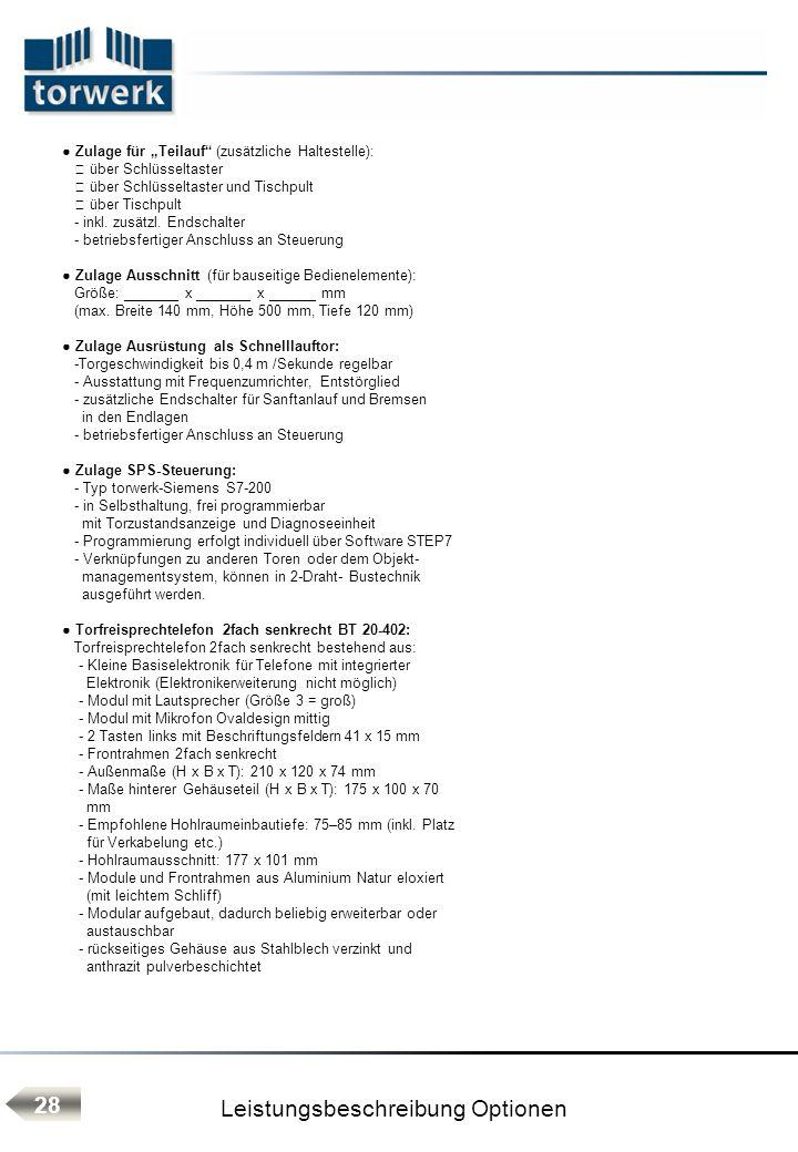 Leistungsbeschreibung Optionen 28 Zulage für Teilauf (zusätzliche Haltestelle): über Schlüsseltaster über Schlüsseltaster und Tischpult über Tischpult