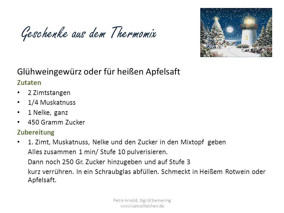 Geschenke aus dem Thermomix Weihnachtliches Schokoladenpulver zum Wärmen Zutaten 50 g Vollmilchschokolade gekühlt,50 g Zartbitterschokolade gekühlt 100 g Traubenzucker 100 g feinster Zucker 1 EL selbstgemachten Vanilliezucker 1 geh.