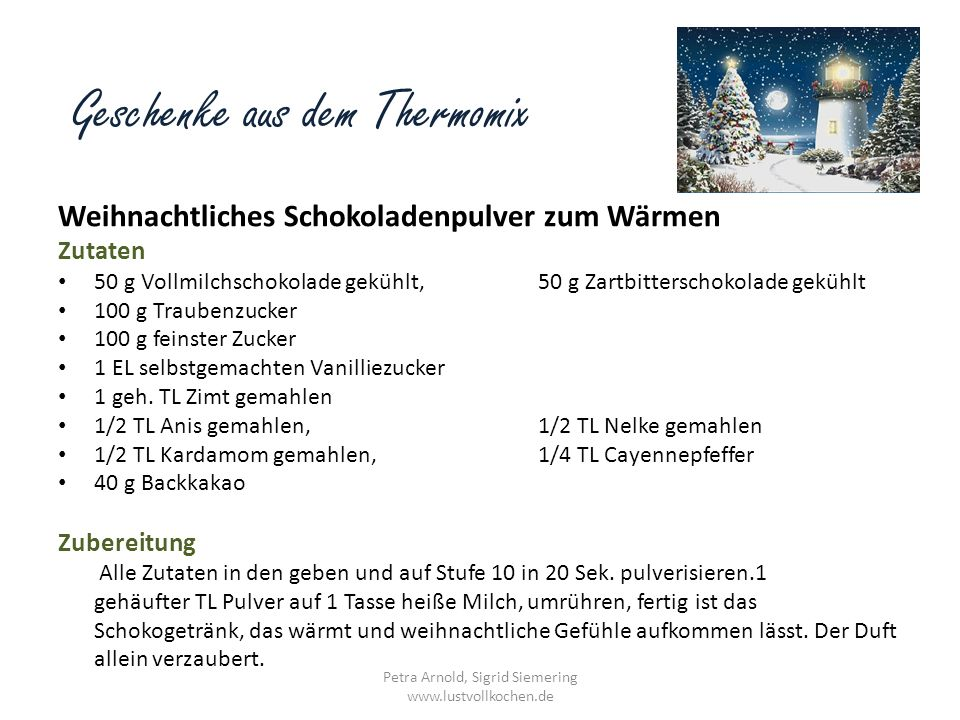 Geschenke aus dem Thermomix Weihnachtliches Schokoladenpulver zum Wärmen Zutaten 50 g Vollmilchschokolade gekühlt,50 g Zartbitterschokolade gekühlt 10