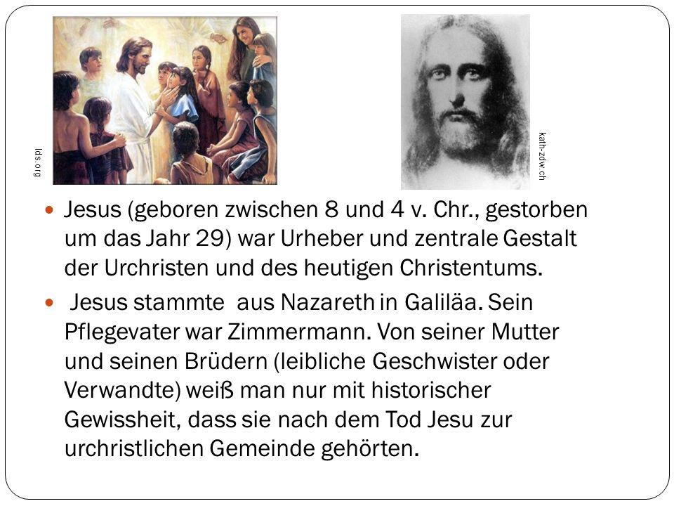 Jesus (geboren zwischen 8 und 4 v. Chr., gestorben um das Jahr 29) war Urheber und zentrale Gestalt der Urchristen und des heutigen Christentums. Jesu