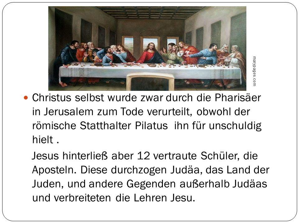 Christus selbst wurde zwar durch die Pharisäer in Jerusalem zum Tode verurteilt, obwohl der römische Statthalter Pilatus ihn für unschuldig hielt. Jes