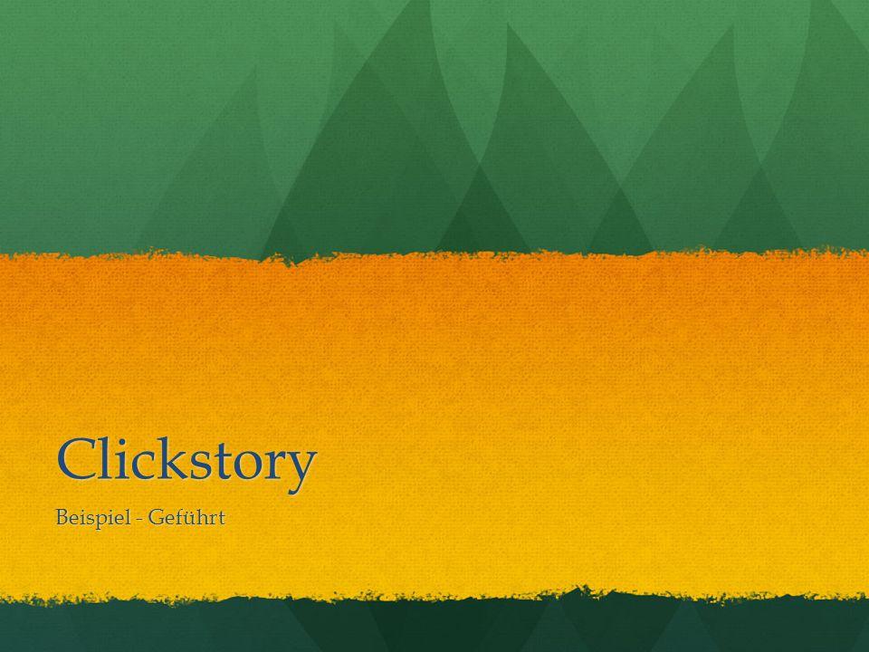 Clickstory Beispiel - Geführt