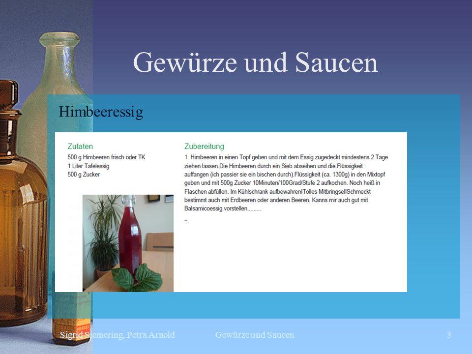 Gewürze und Saucen Sigrid Siemering, Petra ArnoldGewürze und Saucen3 Himbeeressig