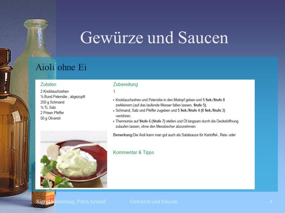 Gewürze und Saucen Sigrid Siemering, Petra ArnoldGewürze und Saucen4 Aioli ohne Ei