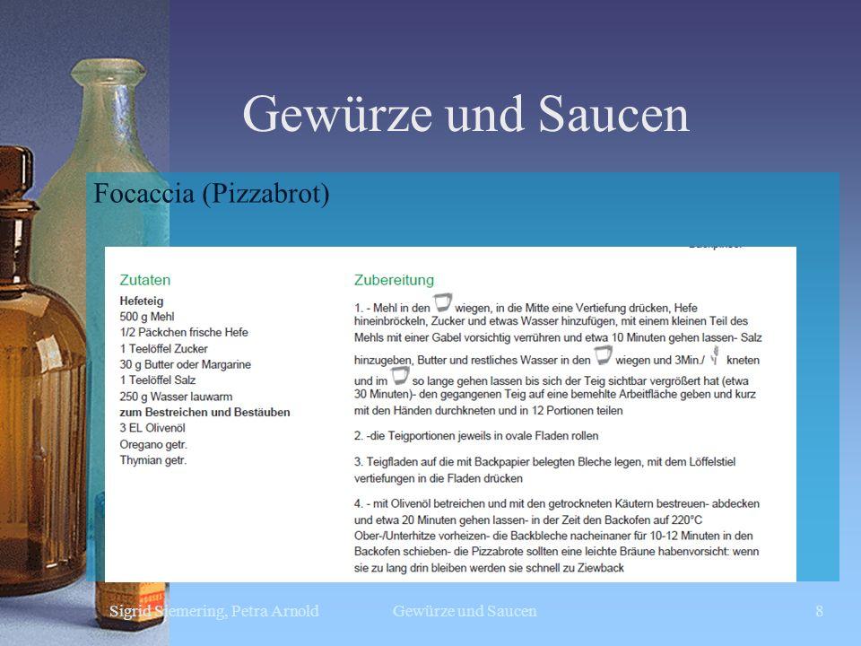 Gewürze und Saucen Sigrid Siemering, Petra ArnoldGewürze und Saucen8 Focaccia (Pizzabrot)