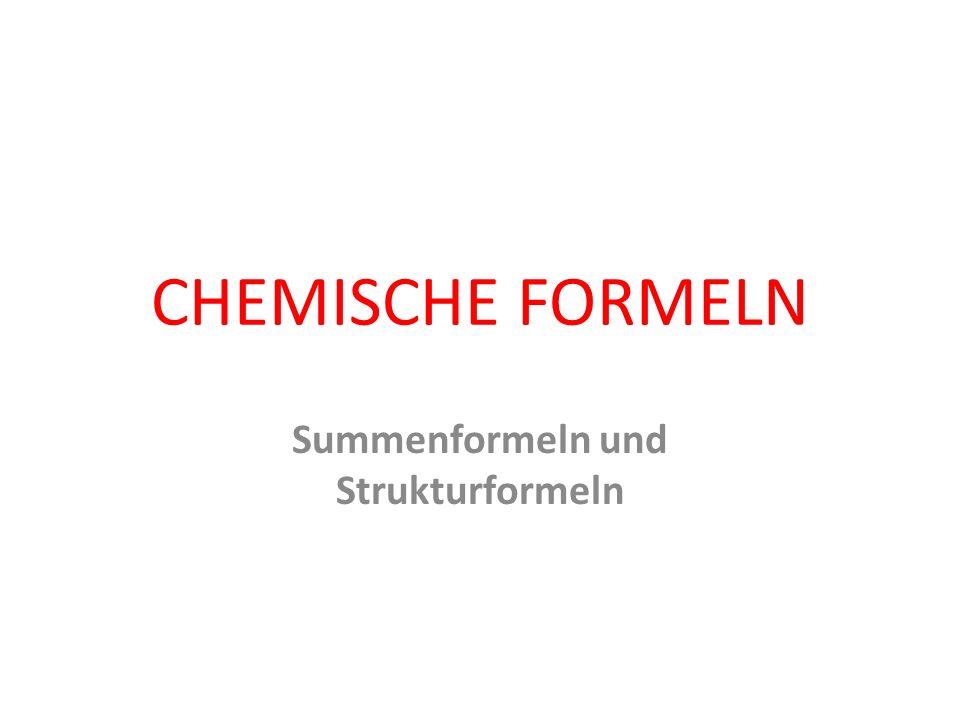 SUMMENFORMELN geben die Zusammensetzung eines reinen Stoffes an Die Zusammensetzung eines reinen Stoffes wird mit seiner chemischen Formel angegeben.