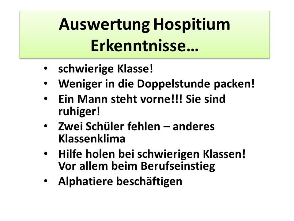 Auswertung Hospitium Erkenntnisse… schwierige Klasse.