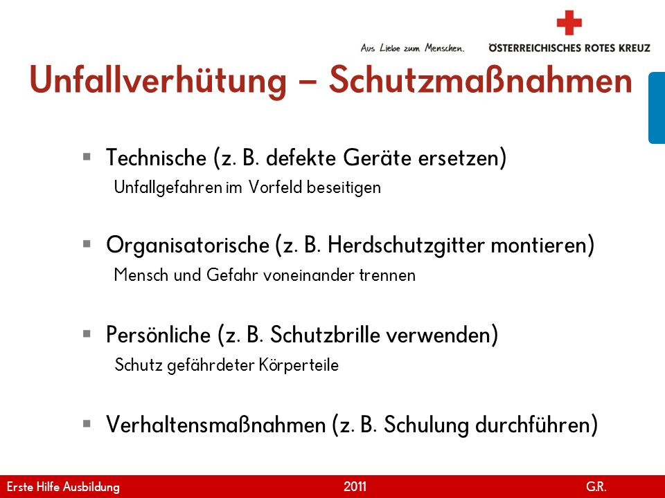 www.roteskreuz.at Version April | 2011 Verkehrsunfall 24 Erste Hilfe Ausbildung 2011 G.R.