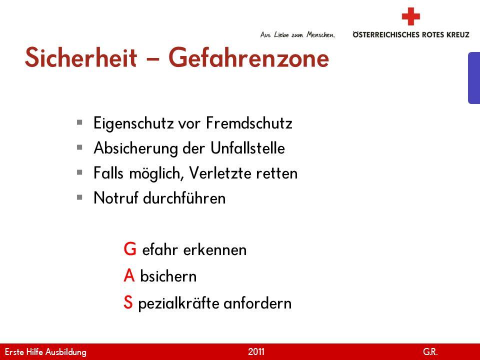 www.roteskreuz.at Version April | 2011 Wenn ein Mensch reglos auf dem Boden liegt … 30 Erste Hilfe Ausbildung 2011 G.R.