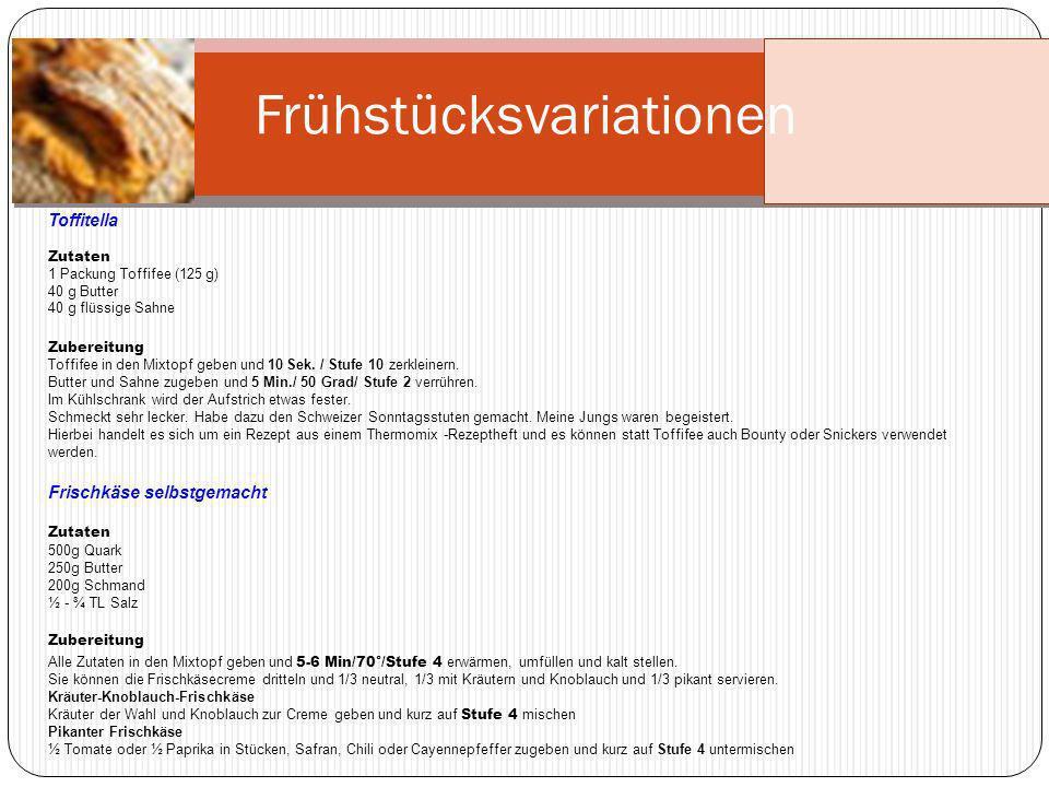 Frühstücksvariationen Zubereitung Weißkohl, Karotten und Ananas in den Mixtopf geben und 4 Sek/Stufe 4 zerkleinern Restliche Zutaten dazugeben und 3 Sek/Linkslauf/Stufe 3 Thailändischer Weißkrautsalat 100 g Weißkraut in Stücken 150g Karotten in Stücken 170g Ananasstücke (aus der Dose) Je 2 EL Essig und Öl 1 Prise Salz 100g Sauerrahm 100g gesalzene Erdnüsse (aus der Dose) Zutaten Französisches Baquette Zutaten 600g Mehl ½ Würfel Hefe 1 TL Zucker 11/2 TL Salz 350g Wasser Zubereitung Alle Zutaten 3 Min/Knetstufe.