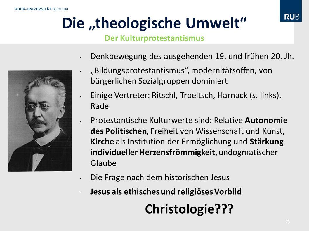 3 Die theologische Umwelt Der Kulturprotestantismus Denkbewegung des ausgehenden 19. und frühen 20. Jh. Bildungsprotestantismus, modernitätsoffen, von