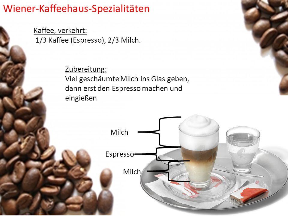 Kaffee, verkehrt: 1/3 Kaffee (Espresso), 2/3 Milch. Zubereitung: Viel geschäumte Milch ins Glas geben, dann erst den Espresso machen und eingießen Mil