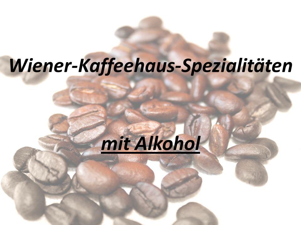 Wiener-Kaffeehaus-Spezialitäten mit Alkohol