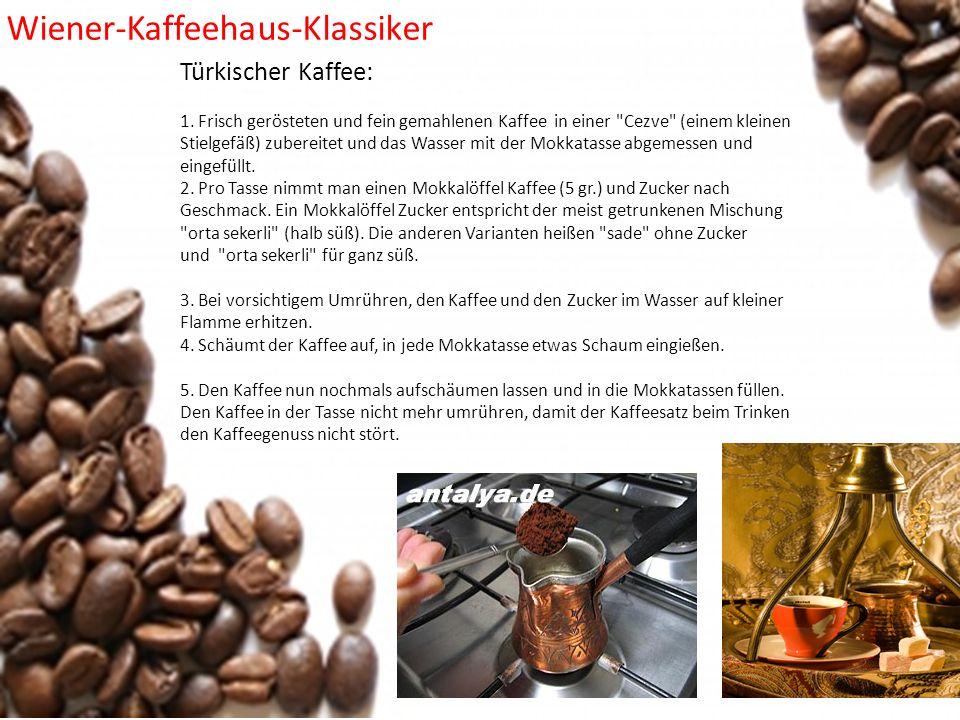 Wiener-Kaffeehaus-Klassiker Türkischer Kaffee: 1. Frisch gerösteten und fein gemahlenen Kaffee in einer