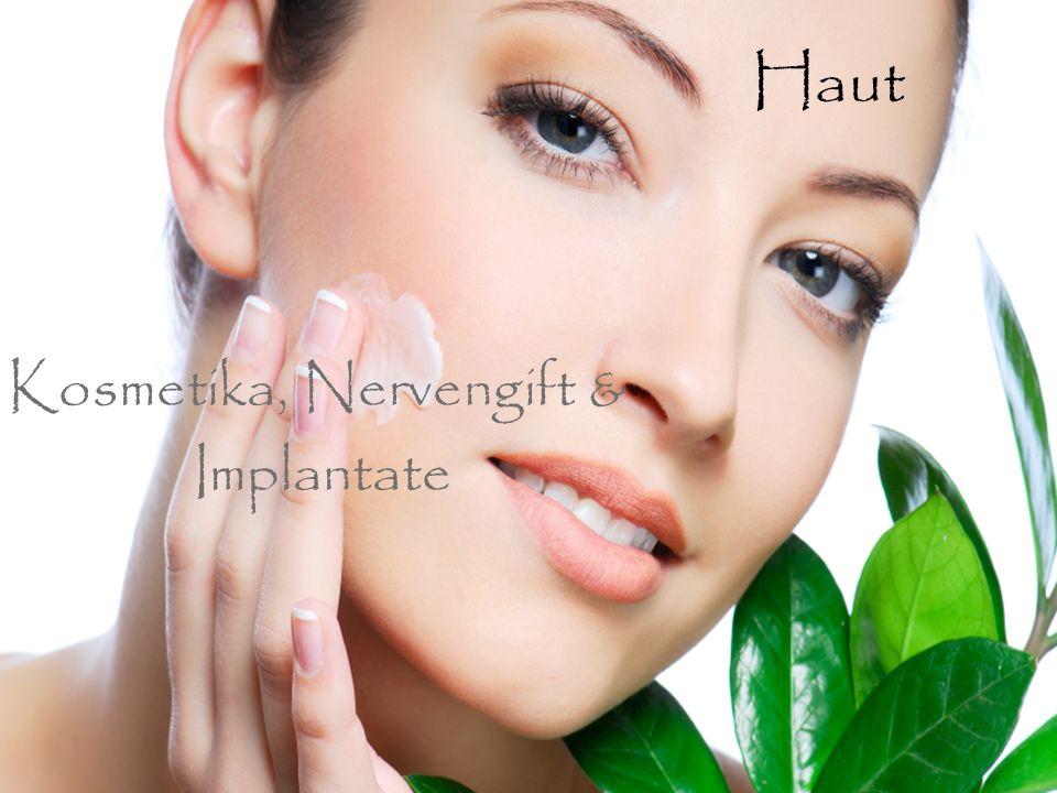 Haut Kosmetika, Nervengift & Implantate