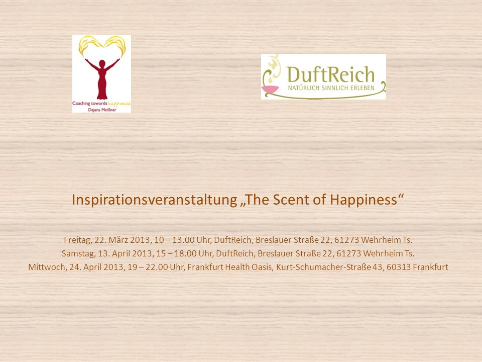 Inspirationsveranstaltung The Scent of Happiness Freitag, 22.