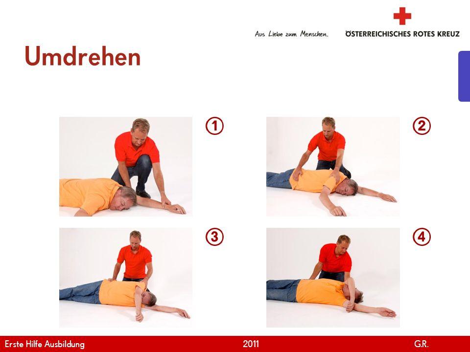 www.roteskreuz.at Version April   2011 Jemanden auf eine Decke bringen 15 Erste Hilfe Ausbildung 2011 G.R.