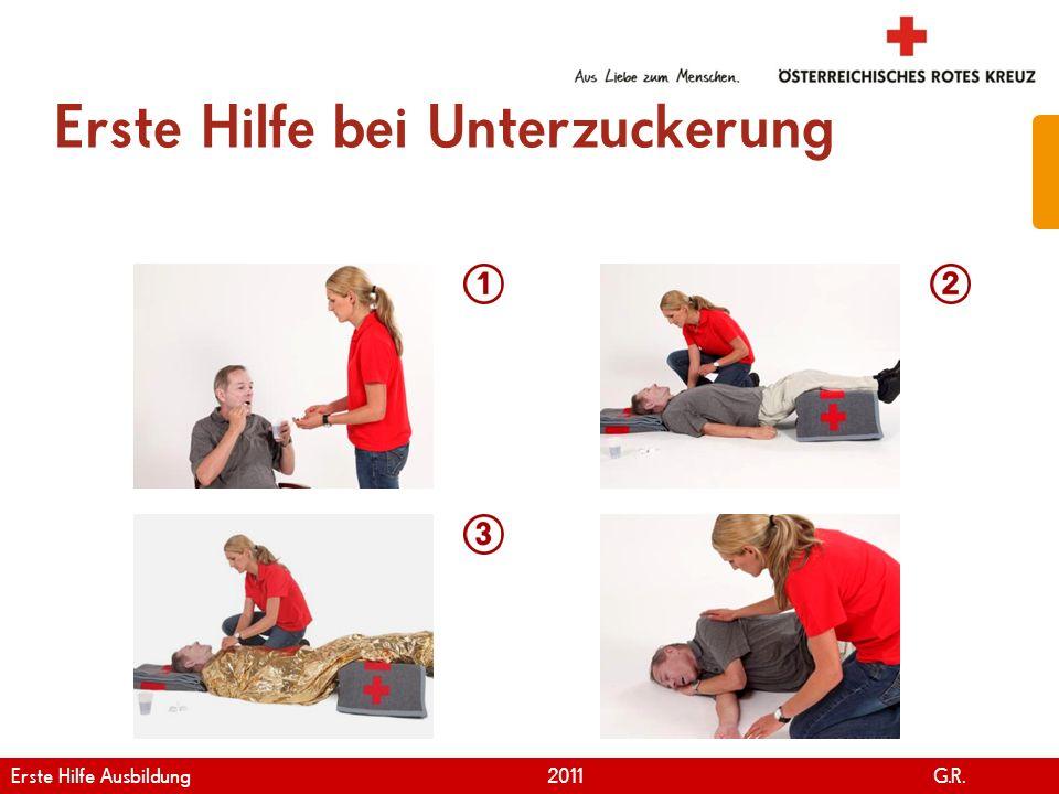 www.roteskreuz.at Version April | 2011 Erste Hilfe bei Unterzuckerung 54 Erste Hilfe Ausbildung 2011 G.R.