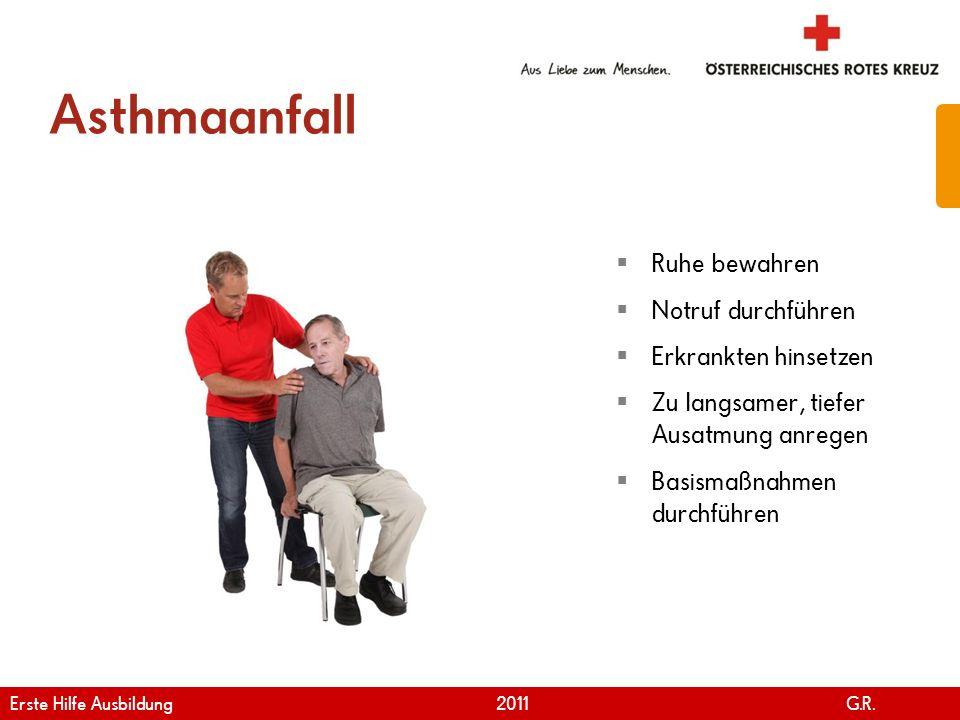 www.roteskreuz.at Version April | 2011 Asthmaanfall 58 Ruhe bewahren Notruf durchführen Erkrankten hinsetzen Zu langsamer, tiefer Ausatmung anregen Ba