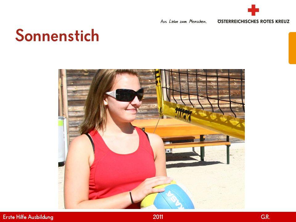 www.roteskreuz.at Version April | 2011 Sonnenstich 61 Erste Hilfe Ausbildung 2011 G.R.