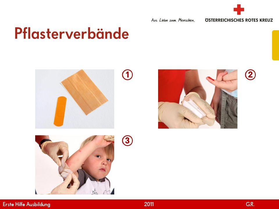 www.roteskreuz.at Version April   2011 Pflasterverband – zwischen den Fingern 79 Erste Hilfe Ausbildung 2011 G.R.