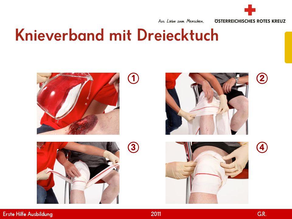 www.roteskreuz.at Version April | 2011 Knieverband mit Dreiecktuch 89 Erste Hilfe Ausbildung 2011 G.R.