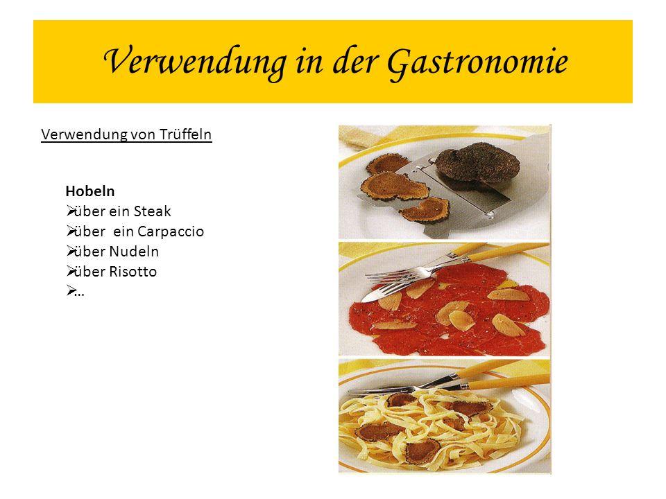 Verwendung in der Gastronomie Verwendung von Trüffeln Hobeln über ein Steak über ein Carpaccio über Nudeln über Risotto …