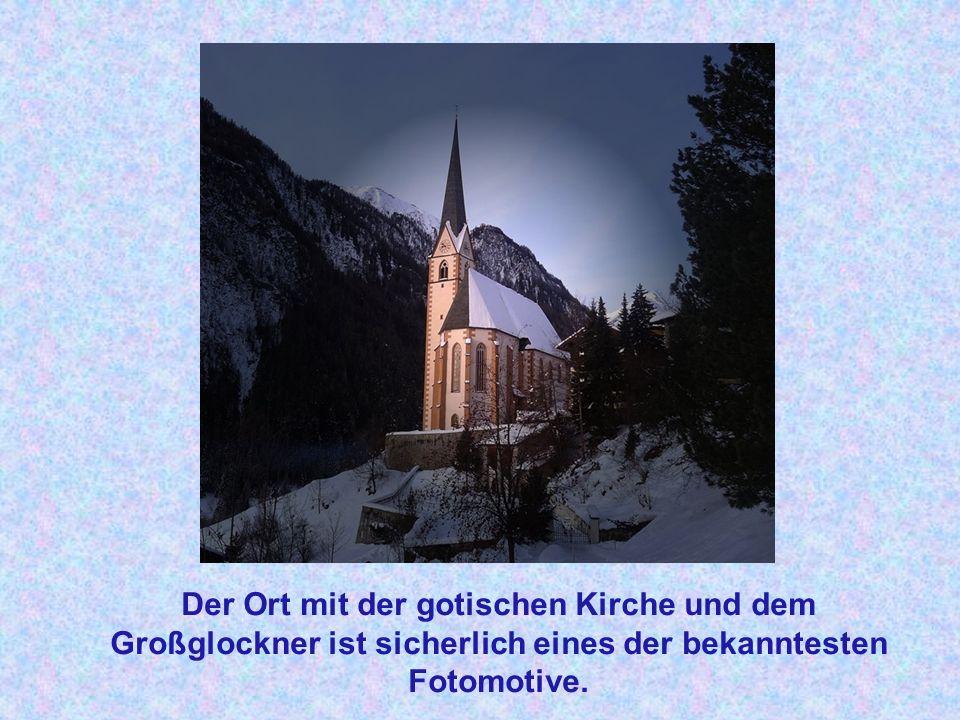Der Ort mit der gotischen Kirche und dem Großglockner ist sicherlich eines der bekanntesten Fotomotive.