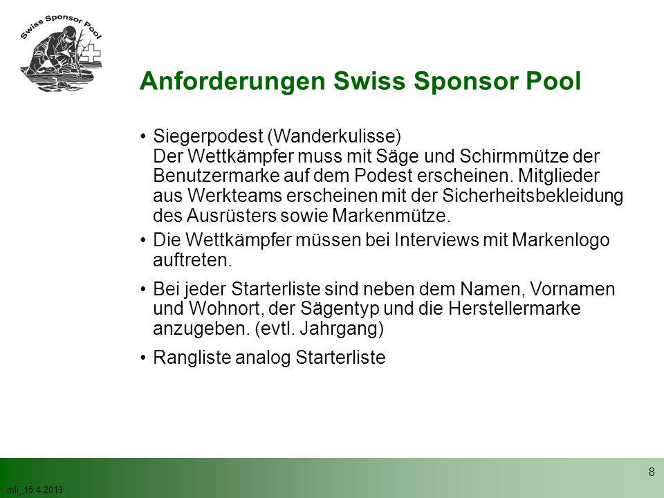 mli_15.4.2013 8 Anforderungen Swiss Sponsor Pool Siegerpodest (Wanderkulisse) Der Wettkämpfer muss mit Säge und Schirmmütze der Benutzermarke auf dem Podest erscheinen.