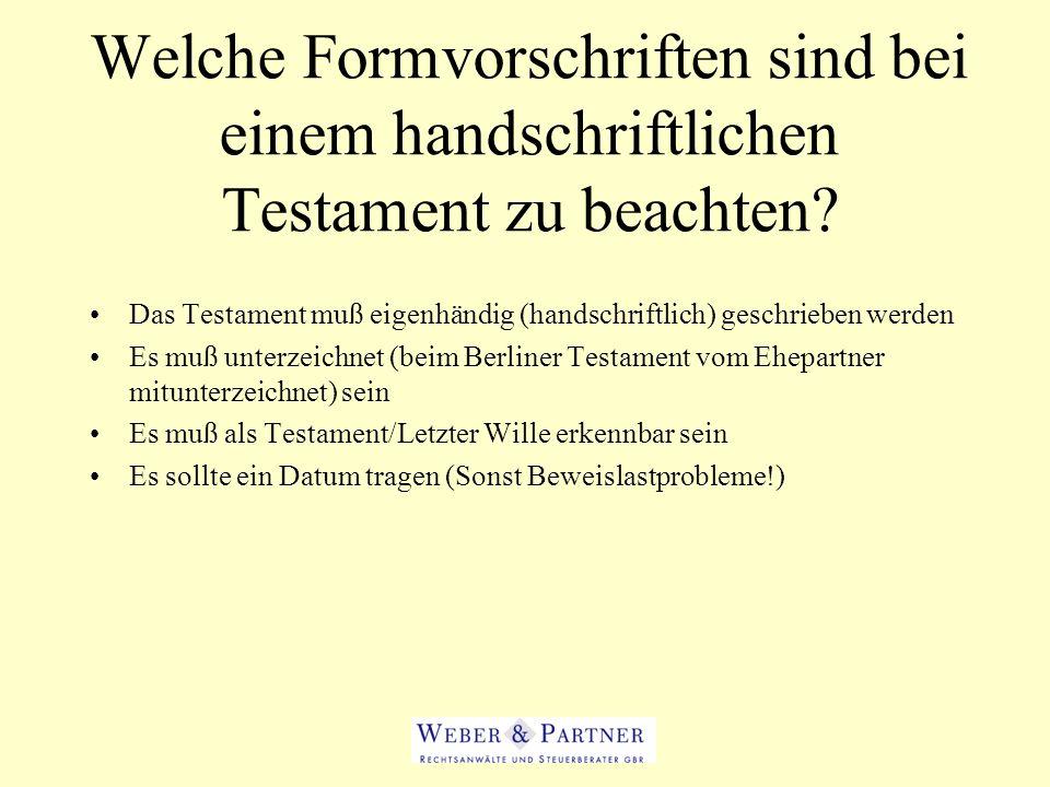 Welche Formvorschriften sind bei einem handschriftlichen Testament zu beachten? Das Testament muß eigenhändig (handschriftlich) geschrieben werden Es